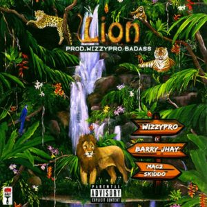 WizzyPro – Lion Ft Barry Jhay, Mac 2, Skido