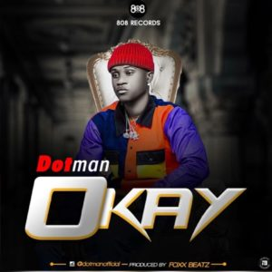 Dotman – Okay (Prod Foxx Beatz)