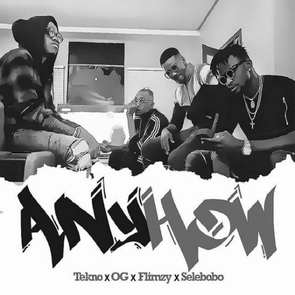 Download audio music Tekno – Anyhow ft. OG, Flimzy & Selebobo.mp3