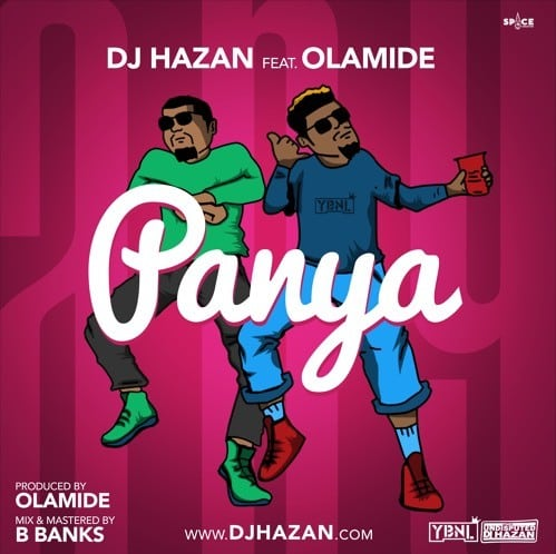 "Download ""Panya"" By DJ Hazan ft. Olamide.mp3"