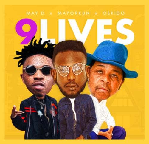 """Download """"9 Lives"""" By May D ft. Mayorkun & Oskido.mp3"""