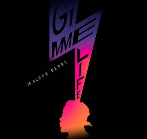 """Download """"Gimme Life"""" By Maleek Berry.mp3"""