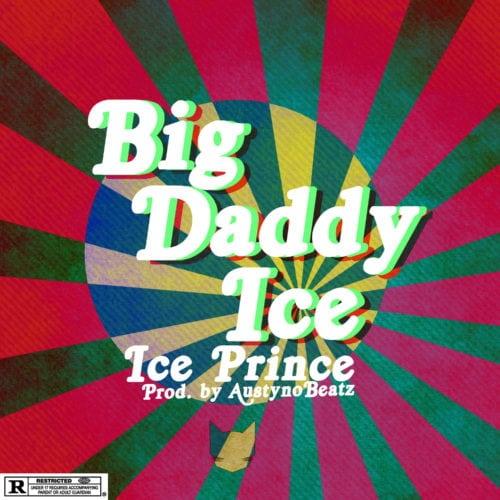 "Download ""Big Daddy Ice"" By Ice Prince.mp3"