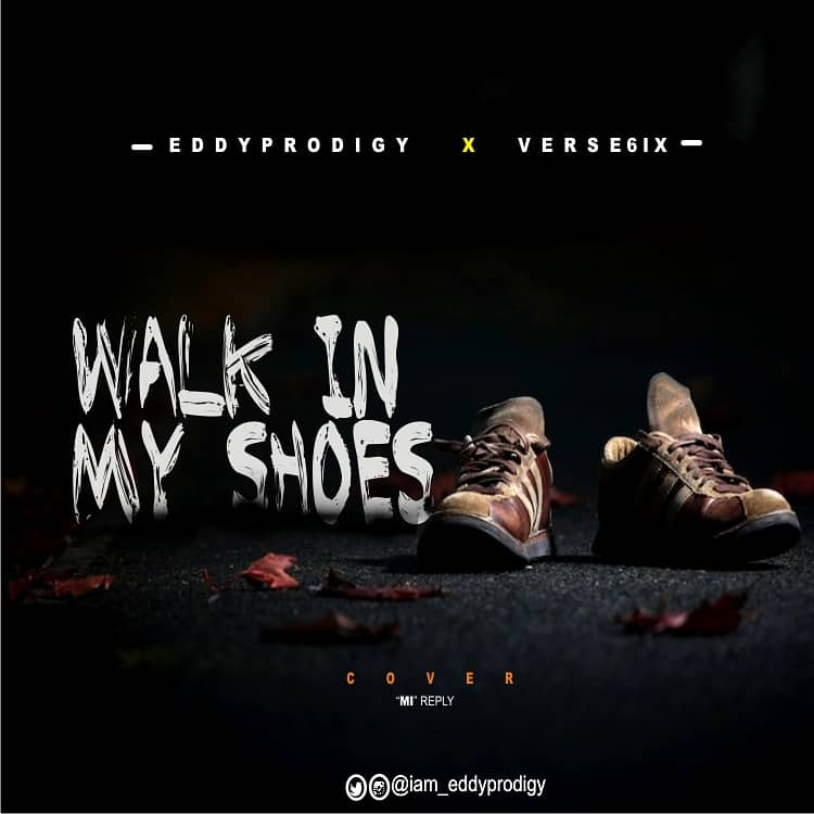 Download Eddy - Walk on my shoes ft verse6ix.mp3