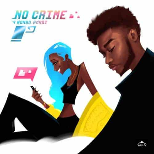"""Download """"No Crime""""By Nonso Amadi.mp3"""