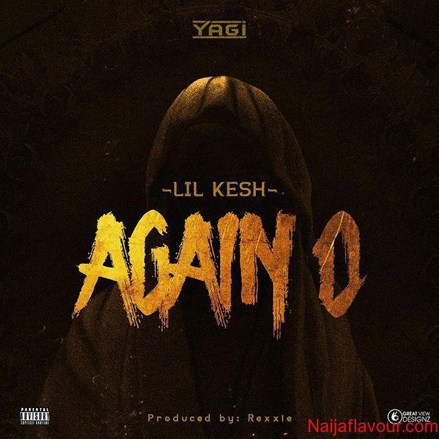 """Download """"Again O"""" By """"Lil Kesh"""".mp3"""