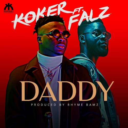 Koker – Daddy Ft Falz