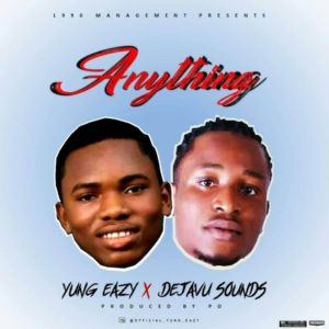 Anything _ Yung Eazy Ft Dejavu sounds