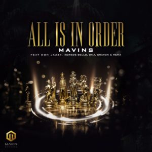 Mavins Ft Don Jazzy, Rema, Korede Bello, DNA, Crayon – All Is In Order