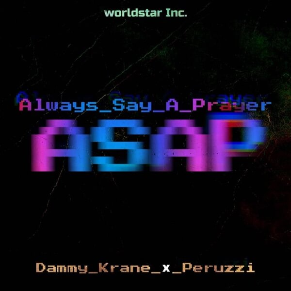 Dammy Krane – Always Say A Prayer (ASAP) Ft Peruzzi