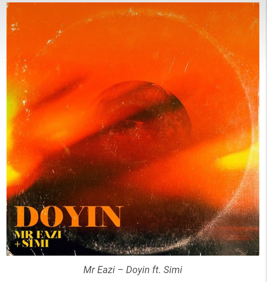 Mr Eazi – Doyin Ft Simi
