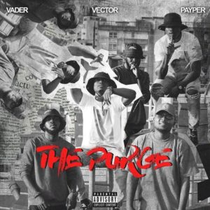 Vector – The Purge Ft Payper, Vader