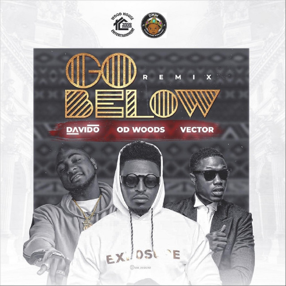 OD Woods – Go Below (Remix) Ft Davido, Vector