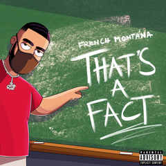 French Montana That's A Fact